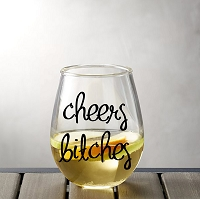 Cheers Bitches Stemless Wine Glass